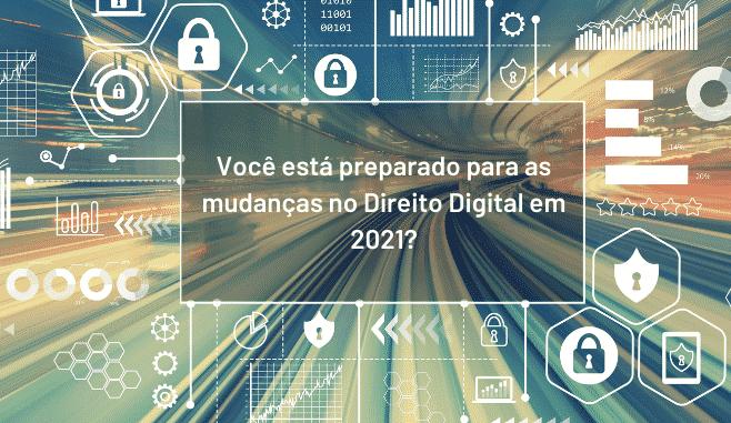 Direito Digital em 2021