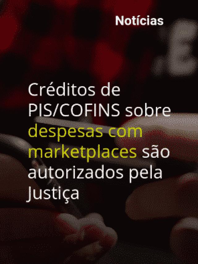 Créditos de PIS/COFINS para despesas com marketplaces
